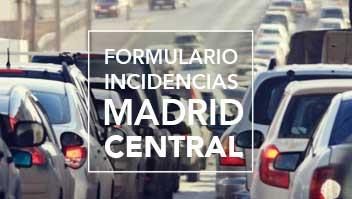 Registra tus incidencias ante la entrada en vigor de Madrid Central